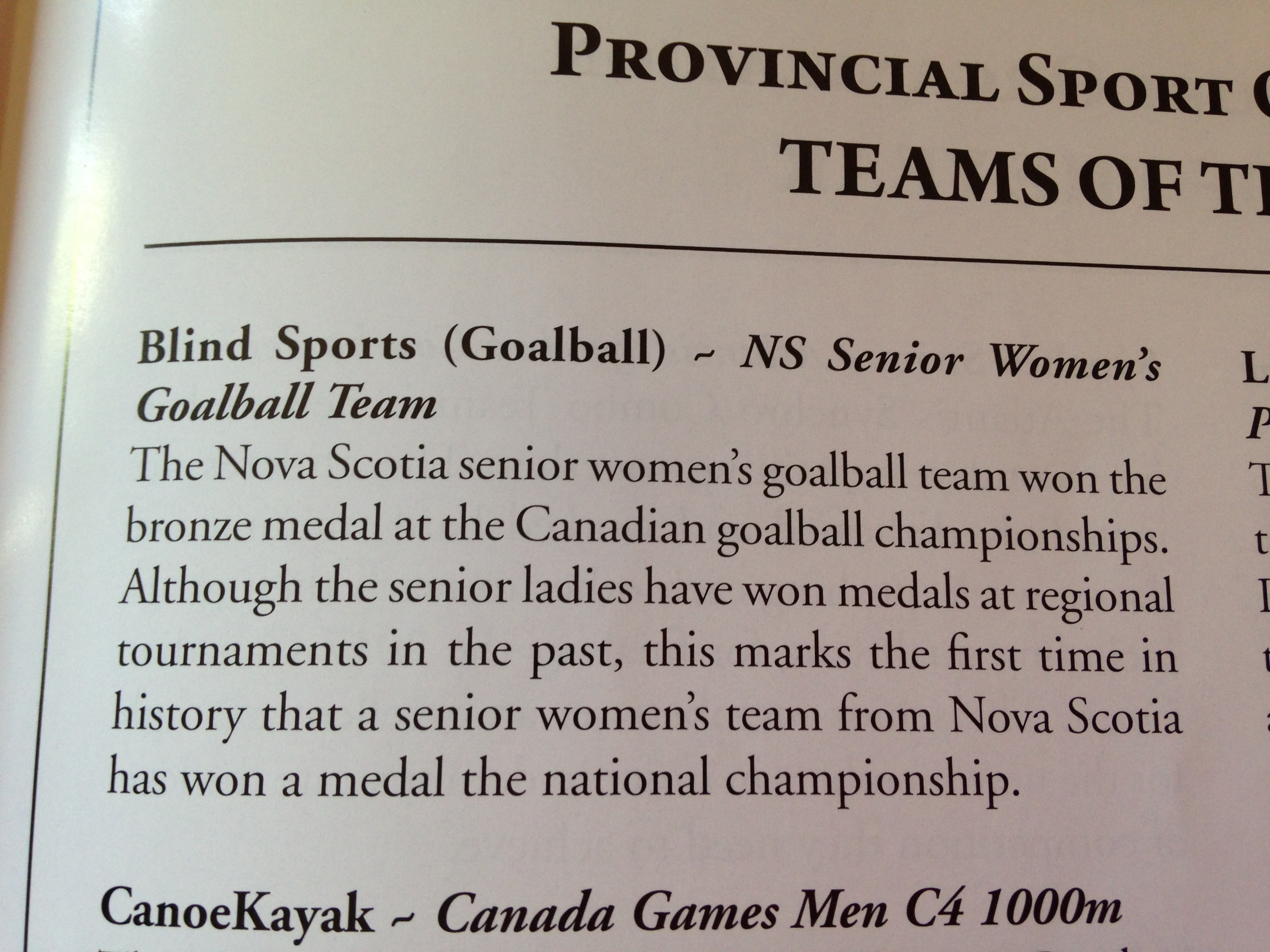 The Nova Scotia senior women's goalball team won the bronze medal at the Canadian goalball championships. Although the senior ladies have won medals at regional tournaments in the past, this marks the first time in history that a senior women's team from Nova Scotia has won a medal at the national championship. — with Stephanie Berry, Nancy Morin, Tarah Sawler and Jennie Bovard in Halifax, Nova Scotia.