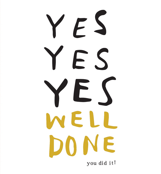 Graphic reads: Yes Yes Yes Well Done You did it!