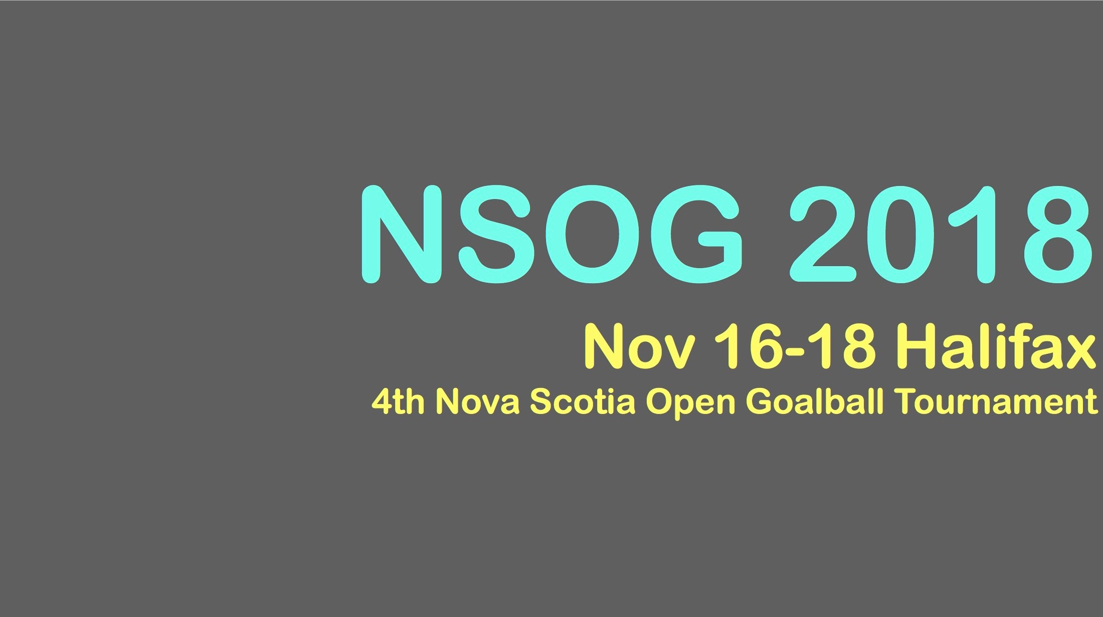 NSOG 2018 Nov 16-18 Halifax 4th Annual Nova Scotia Open Goalball Tournament