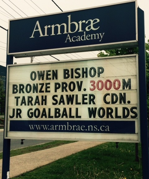 Junior Athlete Tarah Sawler's name is on a sign for her school (Armbrae Acadomy) mentioning that she will go to the Junior Goalball World Championships in Colorado this year!